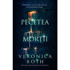 Pecetea mortii - Veronica Roth (recenzie)  Editura Corint Veronica Roth, Science Fiction, Cover, Books, Literatura, Sci Fi, Libros, Book, Book Illustrations