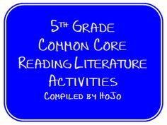HoJos Teaching Adventures: Grade Common Core Reading Literature Activities She has other grade levels. The resources look amazing and all right there. 3rd Grade Common Core Reading, 6th Grade Ela, Common Core Ela, First Grade Reading, Common Core Standards, Sixth Grade, Fourth Grade, Third Grade, Grade 3