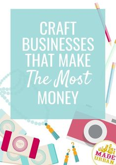 Anyone can start a craft business but not all craft businesses make money. These are ones that have higher profit margins & are more likely to make money. # handmade business money Craft Businesses that Make (the MOST) Money - Made Urban Money Making Crafts, Crafts To Make And Sell, Diy And Crafts, How To Make Money, Creative Crafts, Christmas Crafts To Sell Make Money, Making Money On Etsy, Easy Crafts, Hobbies That Make Money