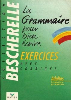 la faculté: Télécharger Livre : La Grammaire Pour Bien écrire : Exercices Avec Corrigés