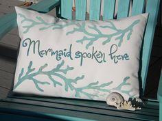Mermaid Spoken Here indoor outdoor handpainted pillow 15x20 coastal ocean beach under the sea merfolk merpeople. 38.00, via Etsy.