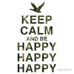 Keep Calm and be Happy Happy Happy (Camo) by robbclarke
