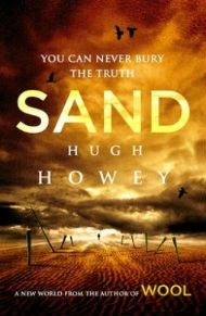 Sand by Hugh Howey is a science fiction novel about a world buried under sand with survivors eking out their existence by diving through the sand to salvage remnants from the previous civilisation.