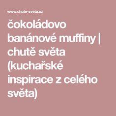 čokoládovo banánové muffiny | chutě světa (kuchařské inspirace z celého světa)