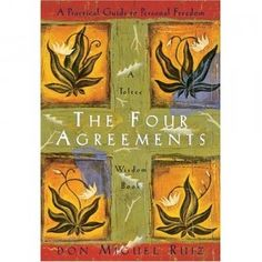 The four Agreement  Don Miguel Ruiz