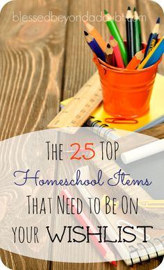 AMAZING LIST- NEED ALL!- The TOP 25 Homeschool Items recommended by seasoned homeschool mothers!
