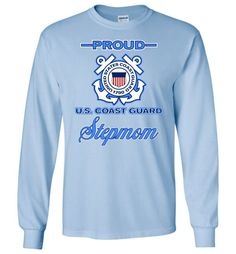 Proud U.S. Coast Guard Stepmom Long-Sleeve T-Shirt