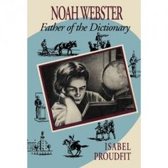 Book Review: Noah Webster---Father of the Dictionary by Isabel Proudfit   www.cherylcope.com #bookreview