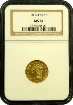 1839 O 21/2 Liberty Gold Coin Mint State 61