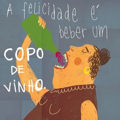 HAPPINESS IS A GLASS OF WINE, Illustrated by Afonso Cruz