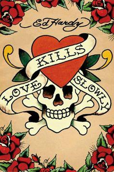 Love Kills Slowly | Ed Hardy