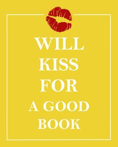 Will Kiss for a Good Book, Readers Gift, Gift for Book Lover, Library, Librarian Gift, Bibliophilia, Bibliophile Gifts Love Reading Books. $ 15.00, via Etsy.