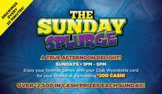 A true afternoon delight!  Every Sunday from 1pm-5pm - Power Pick drawings every 20 minutes for $200 cash!