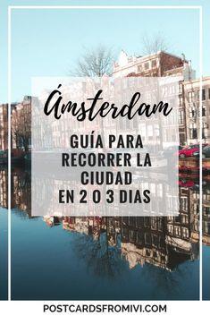 Qué ver en Amsterdam en 2 días - Postcards From IvI Amsterdam City, Amsterdam Travel, Travel Guides, Travel Tips, Travel Blog, Places To Travel, Places To Visit, Eurotrip, Train Travel