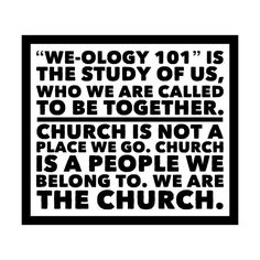 http://ift.tt/1FC0mOe We-ology 101 is the study of Us who WE are called to be together. Church is not a place we go. Church is a people we belong to. WE are the church. #Ephesians #themysteryofus #edmond #church #oklahoma