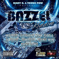Bazzel Riddim (Yard Vybz Ent. / Young Pow Production)  #BazzelRiddim #BeenieMan #BlingBlang #Demarco #ElephantMan #JahFrass #Mavado #SizzlaKalonji #YardVybzEnt #YoungPowProduction