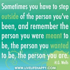Be the person you were meant to be.