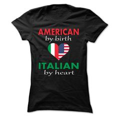 American by birth Italian by heart T-shirt