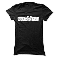 Tshirt funny No silicon while T-Shirts, Hoodies. Get It Now ==► https://www.sunfrog.com/Funny/Tshirt-funny-No-silicon-while-7755-Black-12632776-Ladies.html?41382