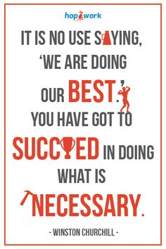 Do what is necessary to succeed - Winston Churchill #quotes by Hopwork