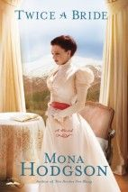 twice a bride by mona hodgson - the sinclair sisters of cripple creek series #4