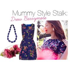 """Today's Mummy Style Stalk: Drew Barrymore and Pretty Florals."""" by mummycouture on Polyvore"""