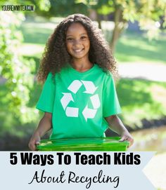 5 Ways To Teach Kids About Recycling