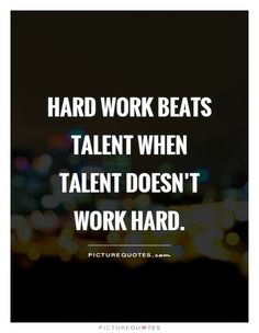 Hard work beats talent when talent doesn't work hard. Picture Quotes.