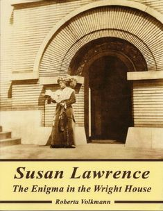 Susan Lawrence: The Enigma in the Wright House by [Volkmann, Roberta]