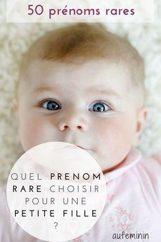 50 prénoms rares pour une petite fille. Vous allez avoir l'embarras du choix. # prénom #prenomfille #fille #prenomrare # bébé #prenombebe #aufeminin