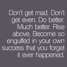 Do better by moving on