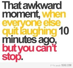 story of my life.. usually at inappropriate times....