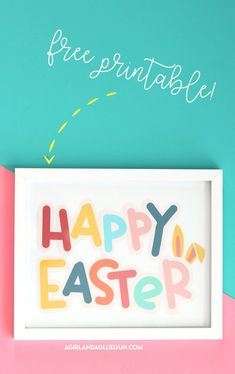 Happy Easter printable - A girl and a glue gun Easter Egg Crafts, Easter Projects, Easter Ideas, Free Printable Art, Free Printables, Custom Easter Baskets, Easter Printables, Hoppy Easter, Valentine Day Cards