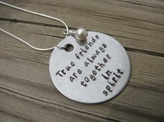Inspiration Necklace True friends are by JennsHandmadeJewelry, $24.00  cute gift for friends at graduation?