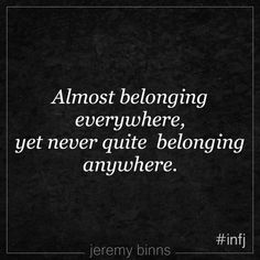 INFJ - Almost Belonging