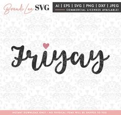 Friyay svg, friday svg, weekend svg, dxf, eps, Quote SVG, Cut File, Cricut, Silhouette, Instant download, Iron Transfer