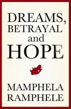 Buy Dreams, Betrayal and Hope by Mamphela Ramphele and Read this Book on Kobo's Free Apps. Discover Kobo's Vast Collection of Ebooks and Audiobooks Today - Over 4 Million Titles! Social Science, Betrayal, Audiobooks, This Book, Ebooks, Author, Reading, Dreams, South Africa