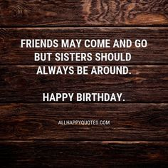 Happy Birthday Wishes for Sister with Stunning Images Birthday Wishes For Sister, Birthday Wishes Funny, Happy Birthday Fun, Sisters, Image, Birthday Greetings To Sister, Sister Birthday Wishes, Sister Quotes