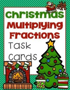 Task Cards for reviewing Multiplying Fractions- Christmas Themed $