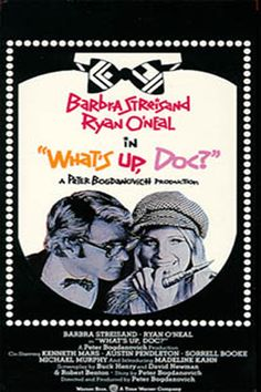 What's Up, Doc? (1972) - Barbra Streisand, Ryan O'Neal & Madeline Kahn -  this one still puts me on the floor!