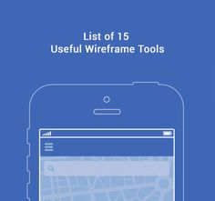 List of 15 Useful Wireframe Tools - http://www.cssreflex.com/wireframe-tools/