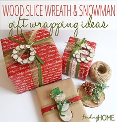 Gift Wrapping Ideas: Wood Slice Wreath & Snowman - Finding Home @Laura Jayson Putnam - Finding Home