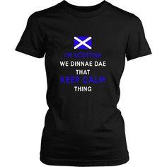 Scottish T Shirt - I'm Scottish We Dinnae Dae That Keep Calm Thing-T-shirt-Teelime | shirts-hoodies-mugs