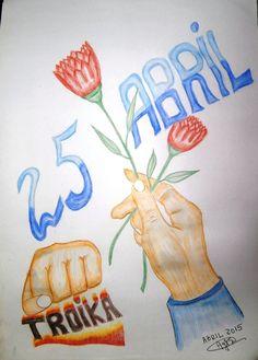 25 DE ABRIL DE 2015 Revolution, Carnations, Portugal, Posters, Poster, Drawings, School, April 25, Revolutions