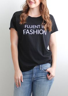 Fluent in Fashion Tee - A must-have tee for fashionistas! This super soft, stylish tee will become an instant favorite in your wardrobe. It's perfect for a day out shopping or sipping coffee and flipping through your favorite fashion magazines.