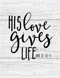 Free Farmhouse Scripture Print His love gives life.jpg