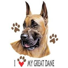 I Love My Great Dane Dog HEAT PRESS TRANSFER for T Shirt Sweatshirt Fabric #850e #AB