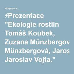 """⚡Prezentace """"Ekologie rostlin Tomáš Koubek, Zuzana Münzbergová, Jaroslav Vojta."""""""