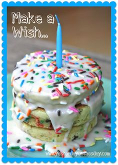 Birthday PanCAKE ...so fun! I want these for my birthday... Somehow, they will be mine