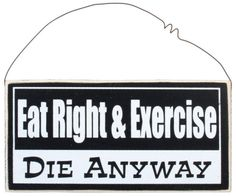 Eat Right & Exercise...